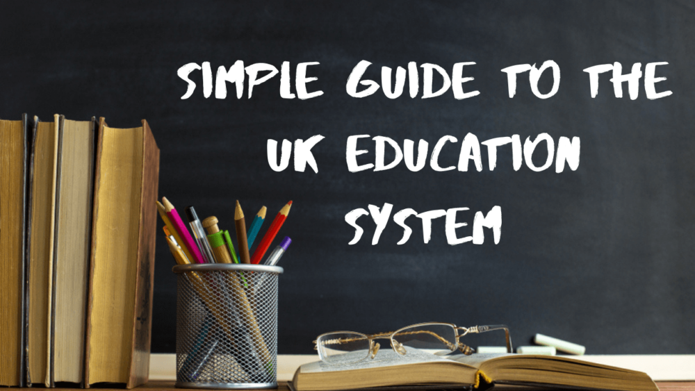 Simple guide to the UK Education System